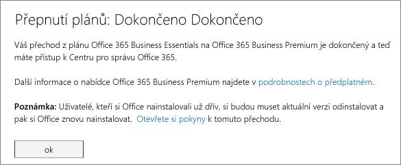 Dialogové okno dokončení přechodu mezi plány Tuto zprávu uvidíte po dokončení přechodu na předplatné Office 365.