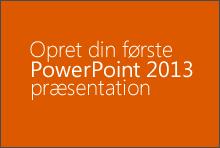 Opret din første PowerPoint 2013-præsentation