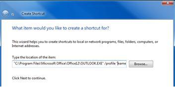 At the Create Shortcut dialog box, enter the location of your profile, with quotes around the file path and the name of your profile.