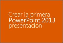 Crear la primera presentación de PowerPoint 2013