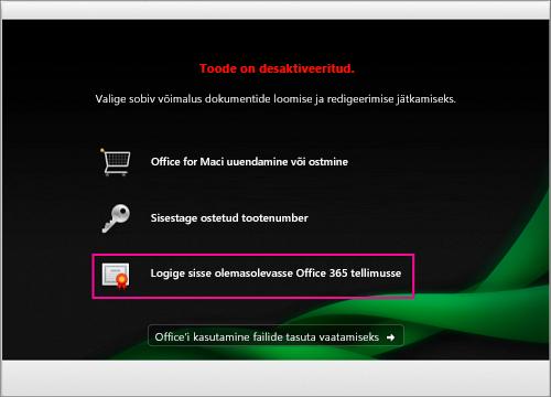 Valige dialoogiboksis Toode on desaktiveeritud suvand Logige sisse olemasolevasse Office 365 tellimusse