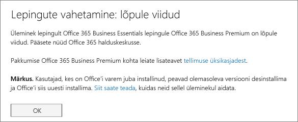 Lepingu vahetamise lõpulejõudmise dialoogiboks. Näete seda teadet seni, kuni olete Office 365 tellimuse vahetamisega lõpule jõudnud.