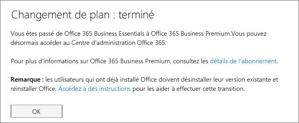 Boîte de dialogue Changement de plan: terminé. Ce message s'affichera jusqu'à ce que vous ayez changé d'abonnement Office365.