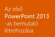 Az első PowerPoint2013-as bemutató létrehozása