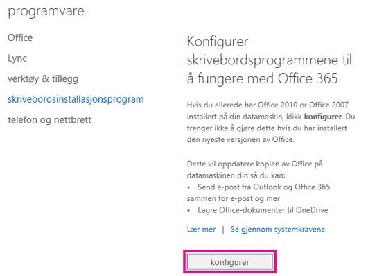 Slik konfigurerer du skrivebordsprogrammene slik at de fungerer med Office 365