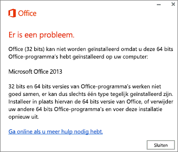 Foutbericht Kan 32-bits Office niet installeren over een 64-bits Office heen