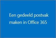 Een gedeeld postvak maken in Office 365