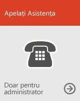 Apelați asistența (doar pentru administratori)