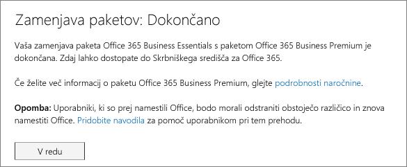 Pogovorno okno »Zamenjava paketov je dokončana« To sporočilo je prikazano, ko je zamenjava naročnine na Office 365 dokončana.