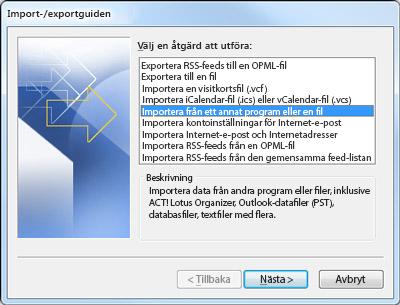 Import-/exportguiden med alternativet Importera från ett annat program eller en fil