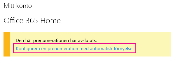 """Skärmbild av länken """"Konfigurera en prenumeration med automatisk förnyelse""""."""