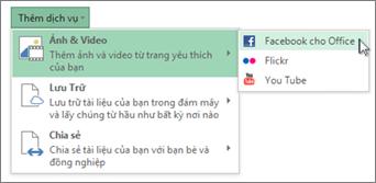 Thêm dịch vụ, chẳng hạn Flickr hay Facebook dành cho Office vào.