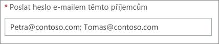 Zobrazuje, jak zadat víc e-mailových adres oddělených středníkem.