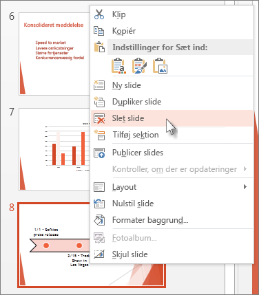 Højreklik på en slideminiature i PowerPoint, og klik derefter på Slet slide.