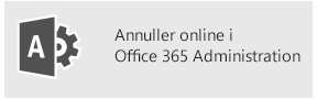 Annullere online i Office 365 Administration