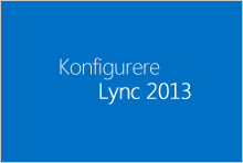 Miniaturebillede for kurset Konfigurere Lync 2013