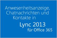 Anwesenheitsanzeige, Chatnachrichten und Kontakte in Lync für Office 365