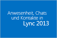 Miniaturbild für den Kurs 'Anwesenheitsanzeige, Chatnachrichten und Kontakte in Lync2013'