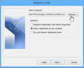 Browse to the contacts csv file and choose how to handle duplicate contacts