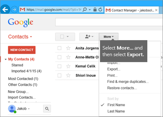 To import contacts from Gmail to Office 365, in Gmail choose Contacts, More, Export