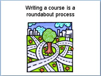 Writing a course is a roundabout process