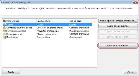 el cuadro de diálogo Personalizar tipos de registro con el botón Personalizar formulario con contorno.