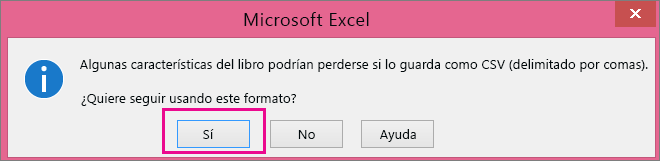 Imagen del mensaje que obtendría en Excel que pregunta si realmente quiere guardar el archivo como formato CSV