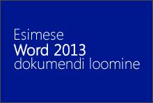 Esimese Word 2013 dokumendi loomine
