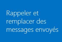 Rappeler et remplacer des messages envoyés