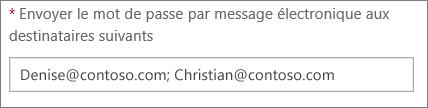 Montre comment entrer plusieurs adresses de messagerie séparées par des points-virgules