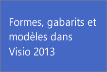 Formes, gabarits et modèles dans Visio2013