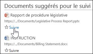 Sélectionnez Suivre sous n'importe quel document suggéré pour l'ajouter à votre liste Documents suivis dans Office365.