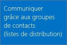 Communiquer grâce aux groupes de contacts (listes de distribution)