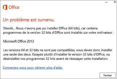 Message d'erreur Impossible d'installer Office 32bits sur Office 64bits