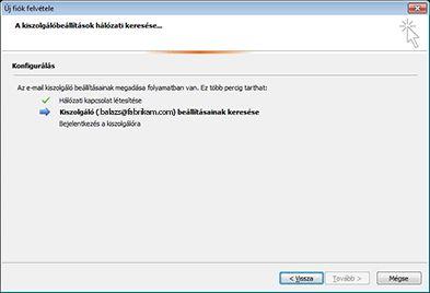 Új fiók hozzáadása párbeszédpanel, mely jelzi, hogy az e-mail kiszolgáló beállításait épp konfigurálja a program