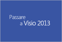 Passare a Visio 2013