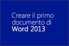 Creare il primo documento di Word 2013