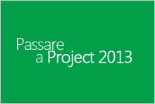 Passare a Project 2013
