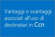 Vantaggi e svantaggi associati all'uso di destinatari in Ccn