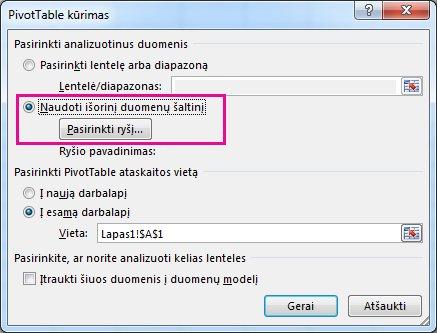 """Dialogo langas Kurti """"PivotTable"""" su pažymėta parinktimi Naudoti išorinį duomenų šaltinį"""