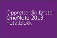 Opprette din første OneNote 2013-notatblokk