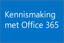 Kennismaking met Office 365