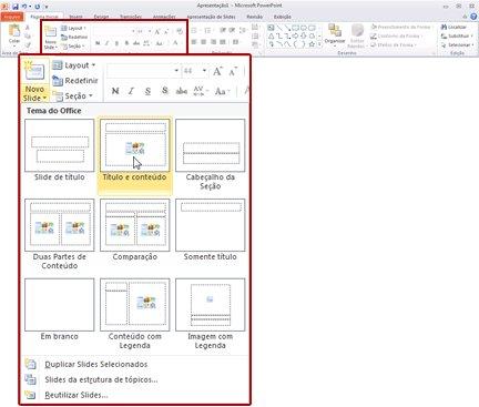 Guia Página Inicial, no PowerPoint 2010, olhando no grupo Slides.