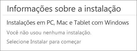 """A seção Informações de Instalação lista os computadores em que você instalou o Office a partir desta conta. Se não tiver instalado o Office a partir desta conta, você verá """"Você não usou nenhuma instalação""""."""