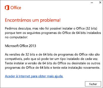Mensagem de erro Não é possível instalar o Office de 32 bits sobre o Office de 64 bits