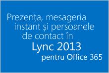 Prezența, mesageria instant și persoanele de contact în Lync pentru Office 365