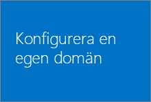 Konfigurera din egna domän i Office 365