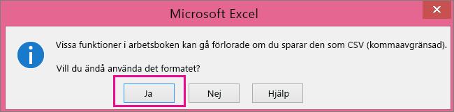 En bild av frågan som du eventuellt får i Excel och som frågar om du verkligen vill spara filen i CSV-format