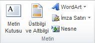 Excel 2010 şeridinde Ekle sekmesindeki Metin grubu.