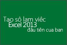 Tạo sổ làm việc Excel 2013 đầu tiên của bạn